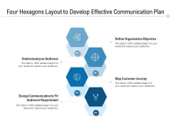 Four Hexagons Layout To Develop Effective Communication Plan Ppt PowerPoint Presentation Icon Portfolio PDF