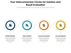 Four Interconnected Circles For Solution And Result Evaluation Ppt PowerPoint Presentation File Show PDF