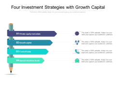 Four Investment Strategies With Growth Capital Ppt PowerPoint Presentation Infographic Template Graphics Template