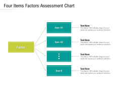 Four Items Factors Assessment Chart Ppt PowerPoint Presentation File Graphic Tips PDF