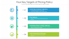 Four Key Targets Of Pricing Policy Ppt PowerPoint Presentation File Graphics Pictures PDF