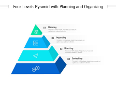 four levels pyramid with planning and organizing ppt powerpoint presentation model elements pdf