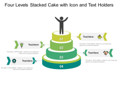 Four Levels Stacked Cake With Icon And Text Holders Ppt PowerPoint Presentation File Graphics Template PDF
