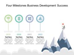 Four Milestones Business Development Success Ppt PowerPoint Presentation Graphics