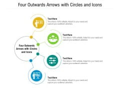 Four Outwards Arrows With Circles And Icons Ppt PowerPoint Presentation File Graphic Images PDF
