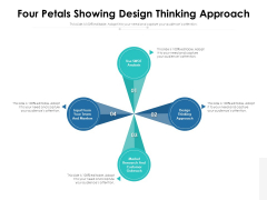 Four Petals Showing Design Thinking Approach Ppt PowerPoint Presentation Infographics Infographics PDF