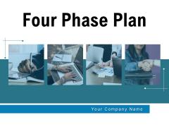 Four Phase Plan Business Development Ppt PowerPoint Presentation Complete Deck