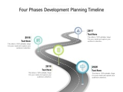 Four Phases Development Planning Timeline Ppt PowerPoint Presentation Summary Design Ideas
