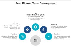 Four Phases Team Development Ppt PowerPoint Presentation Portfolio Model Cpb