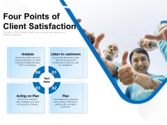 Four Points Of Client Satisfaction Ppt PowerPoint Presentation Icon Smartart