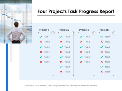 Four Projects Task Progress Report Ppt PowerPoint Presentation Gallery Graphics Download PDF