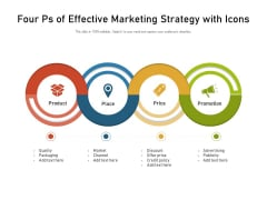 Four Ps Of Effective Marketing Strategy With Icons Ppt PowerPoint Presentation Gallery Format Ideas PDF