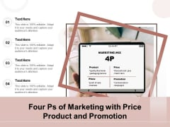 Four Ps Of Marketing With Price Product And Promotion Ppt PowerPoint Presentation Pictures Example PDF