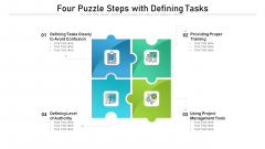 Four Puzzle Steps With Defining Tasks Ppt PowerPoint Presentation Gallery Introduction PDF
