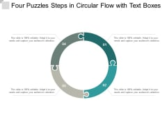 Four Puzzles Steps In Circular Flow With Text Boxes Ppt Powerpoint Presentation Model Show