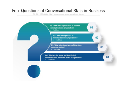 Four Questions Of Conversational Skills In Business Ppt PowerPoint Presentation File Themes PDF