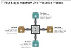 Four Stages Assembly Line Production Process Ppt PowerPoint Presentation Tips