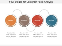 Four Stages For Customer Facts Analysis Ppt PowerPoint Presentation Outline Influencers PDF
