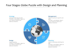 Four Stages Globe Puzzle With Design And Planning Ppt Powerpoint Presentation Ideas Graphics Pdf