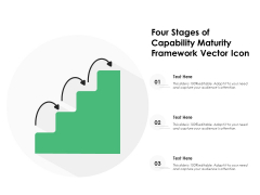 Four Stages Of Capability Maturity Framework Vector Icon Ppt PowerPoint Presentation Gallery Graphics Template PDF