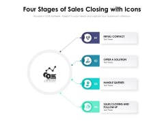 Four Stages Of Sales Closing With Icons Ppt PowerPoint Presentation Pictures Examples PDF