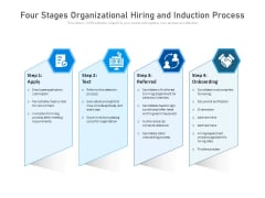 Four Stages Organizational Hiring And Induction Process Ppt PowerPoint Presentation Information PDF