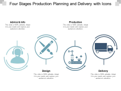 Four Stages Production Planning And Delivery With Icons Ppt Powerpoint Presentation Professional Deck