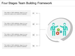 Four Stages Team Building Framework Ppt PowerPoint Presentation Portfolio Picture PDF