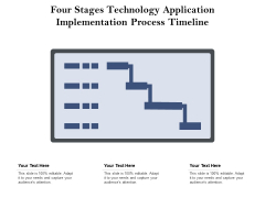 Four Stages Technology Application Implementation Process Timeline Ppt PowerPoint Presentation File Example Introduction PDF