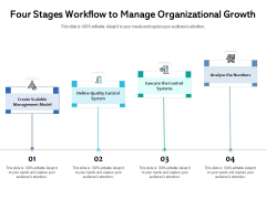 Four Stages Workflow To Manage Organizational Growth Ppt PowerPoint Presentation Gallery Example Topics PDF
