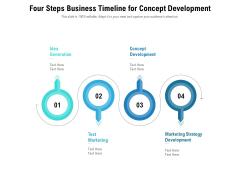 Four Steps Business Timeline For Concept Development Ppt PowerPoint Presentation Gallery Slides PDF