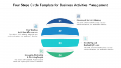 Four Steps Circle Template For Business Activities Management Ppt PowerPoint Presentation Gallery Outline PDF