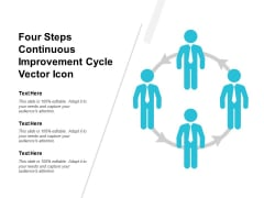 Four Steps Continuous Improvement Cycle Vector Icon Ppt PowerPoint Presentation File Show