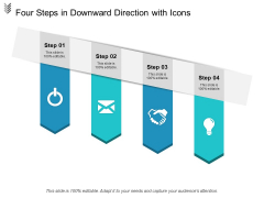 Four Steps In Downward Direction With Icons Ppt PowerPoint Presentation Visual Aids Styles