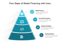 Four Steps Of Global Financing With Icons Ppt PowerPoint Presentation Gallery Maker PDF