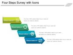 Four Steps Survey With Icons Ppt PowerPoint Presentation Styles Deck PDF