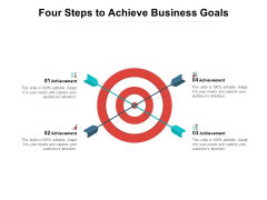 Four Steps To Achieve Business Goals Ppt PowerPoint Presentation Infographics Shapes