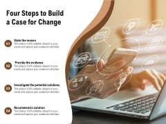 Four Steps To Build A Case For Change Ppt PowerPoint Presentation File Portrait PDF