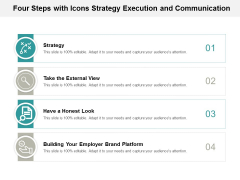 Four Steps With Icons Strategy Execution And Communication Ppt Powerpoint Presentation Gallery Layout