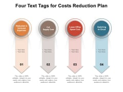 Four Text Tags For Costs Reduction Plan Ppt PowerPoint Presentation Show Picture