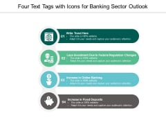 Four Text Tags With Icons For Banking Sector Outlook Ppt PowerPoint Presentation Model Icon