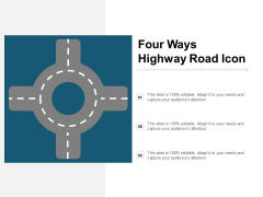 Four Ways Highway Road Icon Ppt PowerPoint Presentation Ideas Graphic Images