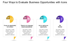 Four Ways To Evaluate Business Opportunities With Icons Ppt PowerPoint Presentation Ideas Format
