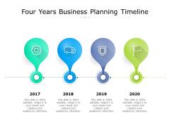 Four Years Business Planning Timeline Ppt PowerPoint Presentation Summary Portfolio PDF