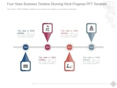 Four Years Business Timeline Showing Work Progress Ppt PowerPoint Presentation Ideas