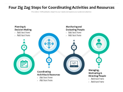 Four Zig Zag Steps For Coordinating Activities And Resources Ppt PowerPoint Presentation File Design Templates PDF