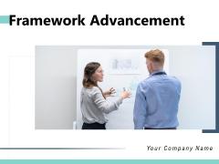 Framework Advancement Business Management Ppt PowerPoint Presentation Complete Deck