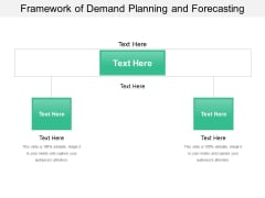 Framework Of Demand Planning And Forecasting Ppt PowerPoint Presentation File Introduction PDF