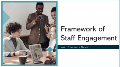 Framework Of Staff Engagement Vision Ppt PowerPoint Presentation Complete Deck With Slides