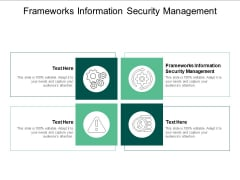 Frameworks Information Security Management Ppt PowerPoint Presentation Inspiration Themes Cpb